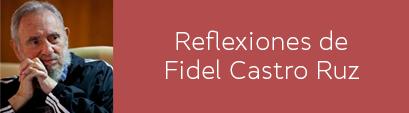 Reflexiones de Fidel Castro